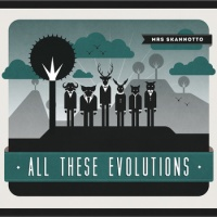 mrs-skannotto-all-these-evolutions-review
