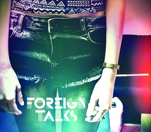 foreign-talks-foreign-talks-review