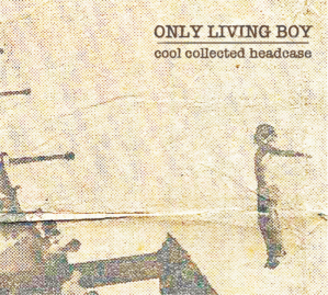 only-living-boy-cool-collected-headcase-review
