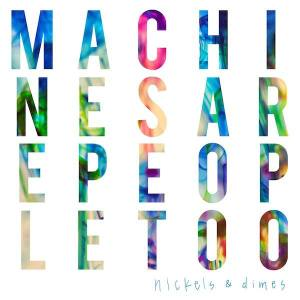 machines-are-people-too-nickels-and-dimes-review