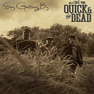 the-quick-and-the-dead-easy-getting-by-review