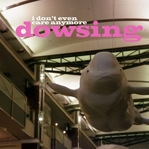 dowsing-i-dont-even-care-anymore-review