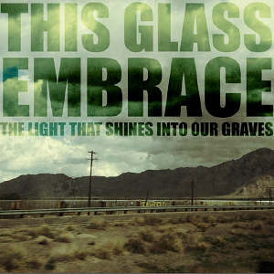 the-glass-embrace-the-light-that-shines-into-our-graves-review