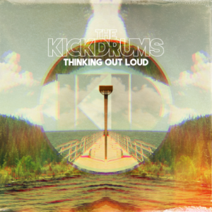 the-kickdrums-thinking-out-loud-review