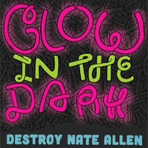 destroy-nate-allen-glow-in-the-dark-review