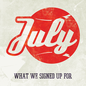 july-what-we-signed-up-for-review