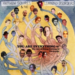matthew-squires-and-the-learning-disorders-you-are-everything-or-the-art-of-being-nothing-in-particular