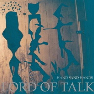 hand-sand-hands-lord-of-talk-review