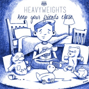heavyweights-keep-your-friends-close