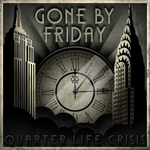 gone-by-friday-quarter-life-crisis-review