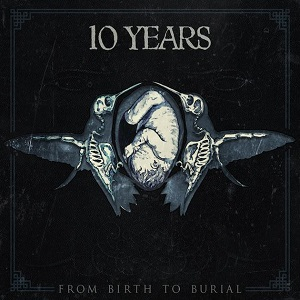 10 Years - From Birth to Burial