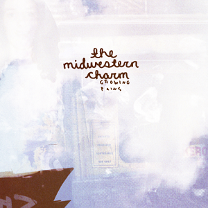 The Midwestern Charm - Growing Pains