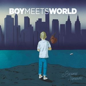 boymeetsworld-become-someone-review
