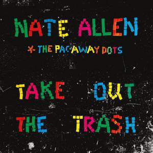 nate-allen-and-the-pac-aways-take-out-the-trash-review