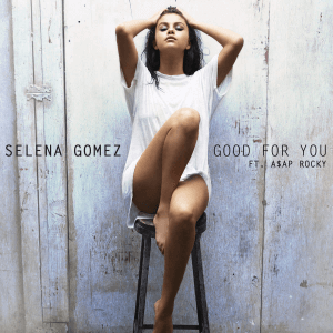 Selena_Gomez_-_Good_For_You_(Official_Single_Cover)