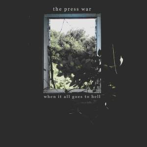 the-press-war-when-it-all-goes-to-hell-review