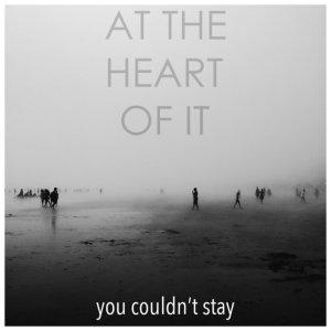 at-the-heart-of-it-you-couldnt-stay-review