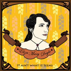eliza-mary-doyle-it-aint-what-it-seems-review