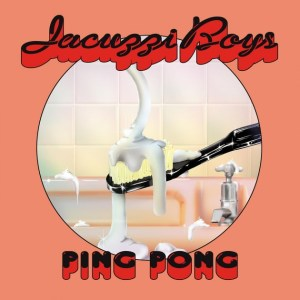 jacuzzi-boys-ping-pong-review
